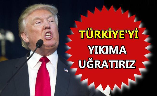 Trump'tan Türkiye'ye şok tehdit!