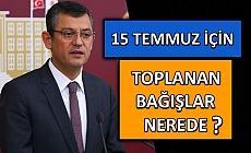 CHP'li Özel'den dikkat çeken soru!