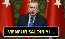 Erdoğan'dan saldırı ile ilgili ilk açıklama!